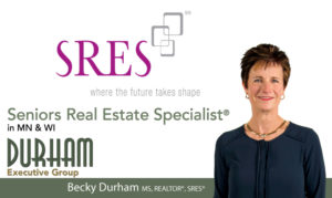 Becky Durham is a Seniors Real Estate Specialist in Hudson, WI & Woodbury, MN